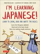 I'm Learning Japanese! - A Language Adventure for Young People ebook by Christian Galan, Florence Lerot-Calvo