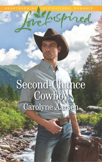 Second-Chance Cowboy - A Single Dad Romance ebook by Carolyne Aarsen