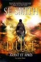 Dust - Avant et Après ebook by S.E. Smith