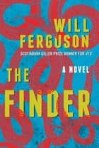 The Finder - A Novel ebook by Will Ferguson