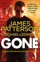 Gone - (Michael Bennett 6). A shocking New York crime thriller ebook by James Patterson