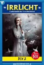 Irrlicht 5er Box 2 - Gruselroman - E-Book 6-10 ebook by Chrissie Black, Melissa Anderson, Verena Dahlen,...