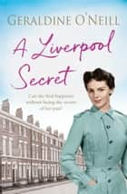 A Liverpool Secret ebook by Geraldine O'Neill