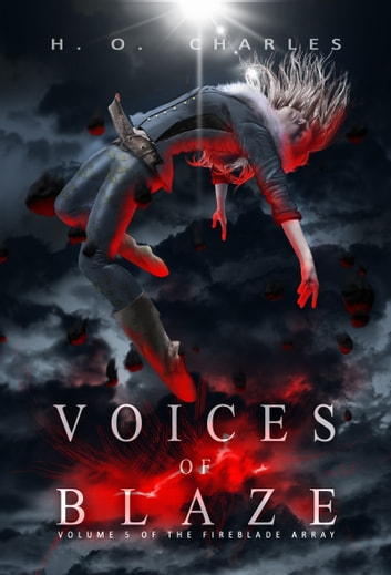 Voices of Blaze (Volume 5 of The Fireblade Array) ebook by H. O. Charles
