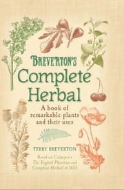 Breverton's Complete Herbal ebook by Terry Breverton