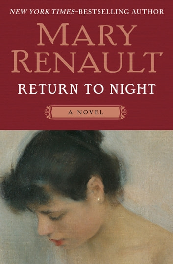 Return to Night - A Novel ebook by Mary Renault