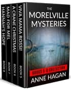 The Morelville Mysteries: Books 5-8 Collection ebook by Anne Hagan