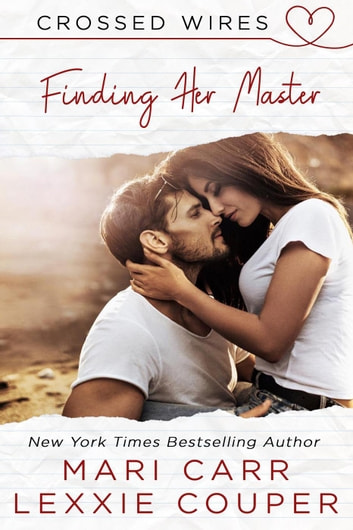 Finding Her Master - Crossed Wires, #3 ebook by Lexxie Couper,Mari Carr
