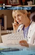 The Police Doctor's Discovery ebook by Laura MacDonald
