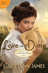 Love on a Dime - Value Edition ebook by Cara Lynn James