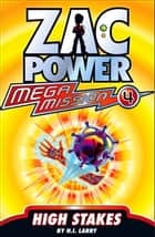 Zac Power Mega Mission #4: High Stakes ebook by