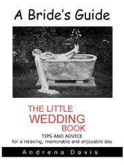 A Bride's Guide - The Little Wedding Book ebook by Andrena Davis