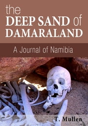 The Deep Sand of Damaraland ebook by T. Mullen