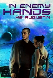 In Enemy Hands ebook by KS Augustin