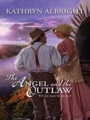 The Angel and the Outlaw ebook by Kobo.Web.Store.Products.Fields.ContributorFieldViewModel
