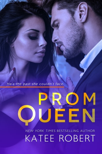 Prom Queen - A Bad Boy Homecoming / Hot in Hollywood Novella ebook by Katee Robert