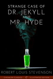 The Strange Case of Dr. Jekyll and Mr. Hyde - Illustrated Edition ebook by Robert Louis Stevenson