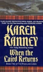 When the Laird Returns - Book Two of The Highland Lords ebook by Karen Ranney