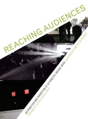 Reaching Audiences - Distribution and Promotion of Alternative Moving Image ebook by Julia Knight,Peter Thomas