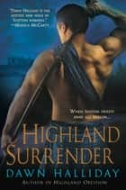 Highland Surrender ebook by Dawn Halliday