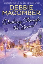 Dashing Through the Snow - A Christmas Novel ebook by Debbie Macomber
