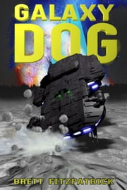 Galaxy Dog - Dark Galaxy, #1 ebook by Kobo.Web.Store.Products.Fields.ContributorFieldViewModel