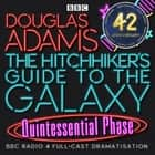 Hitchhiker's Guide To The Galaxy, The Quintessential Phase audiobook by Douglas Adams