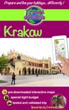 Travel eGuide: Krakow - Discover a gorgeous city, full of history and culture! ebook by Cristina Rebiere, Olivier Rebiere