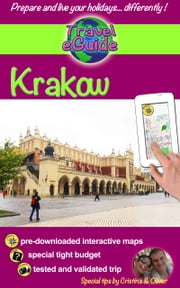 Travel eGuide: Krakow and its region - Discover a gorgeous city, full of history and culture! ebook by Cristina Rebiere, Olivier Rebiere