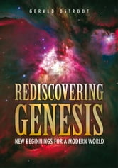 Rediscovering Genesis - New Beginnings for a Modern World ebook by Gerald Ostroot