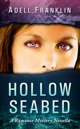 Hollow Seabed - Mystery romance, #1 ebook by Adell Franklin