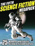 The Fifth Science Fiction MEGAPACK ® 電子書 by Gardner Dozois, Allen Steele, Cory Doctorow,...