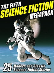 The Fifth Science Fiction MEGAPACK ® ekitaplar by Gardner Dozois, Allen Steele, Cory Doctorow,...