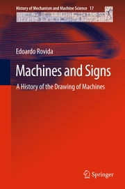 Machines and Signs - A History of the Drawing of Machines ebook by Edoardo Rovida