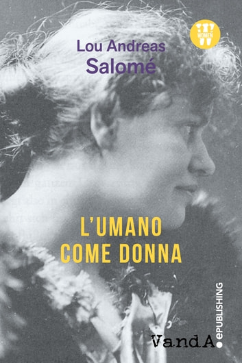 L'umano come donna eBook by Lou Andreas Salomé