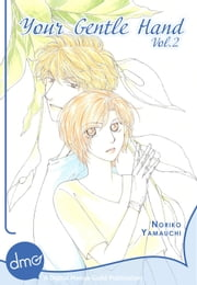 Your Gentle Hand Vol.2 ebook by Noriko Yamauchi