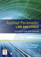 Applied Paramedic Law and Ethics ebook by Ruth Townsend,Morgan Luck