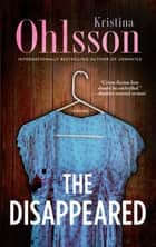 The Disappeared ebook by Kristina Ohlsson