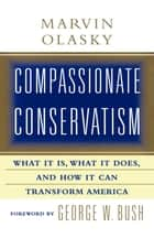 Compassionate Conservatism ebook by Marvin Olasky