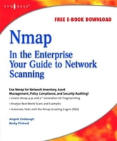 Nmap in the Enterprise - Your Guide to Network Scanning ebook by Angela Orebaugh,Becky Pinkard