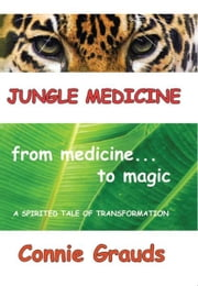 Jungle Medicine ebook by Connie Grauds