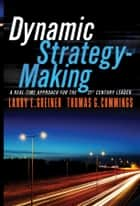 Dynamic Strategy-Making ebook by Larry E. Greiner,Thomas G. Cummings