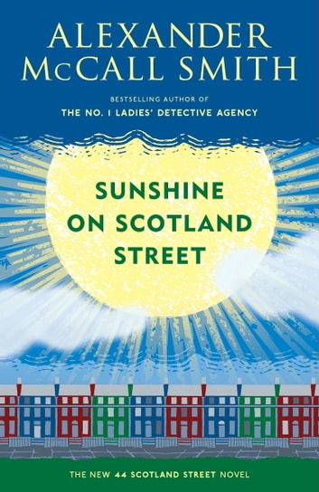 Sunshine on Scotland Street ebook by Alexander McCall Smith