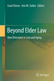 Beyond Elder Law - New Directions in Law and Aging ebook by