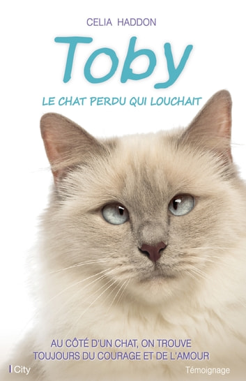 Toby, le chat perdu qui louchait ebook by Celia Haddon