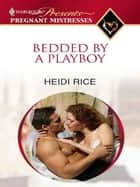 Bedded by a Playboy ebook by Heidi Rice
