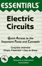 Electric Circuits Essentials ebook by The Editors of REA