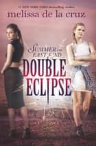Double Eclipse ebook by Melissa de la Cruz