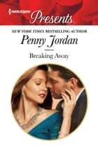 Breaking Away - A New Start Romance ebook by Penny Jordan