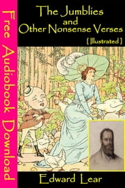 The Jumblies and Other Nonsense Verses [ Illustrated ] - [ Free Audiobooks Download ] ebook by Edward Lear